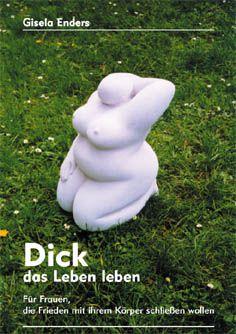 Gisela Enders. Dick das Leben leben.